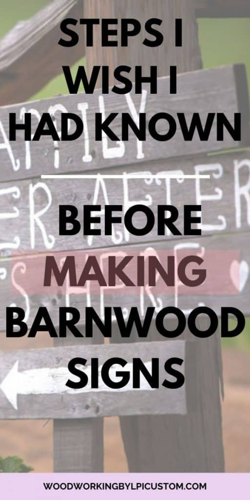 Woodworking By LPI - steps I wish I had known before making barnwood signs