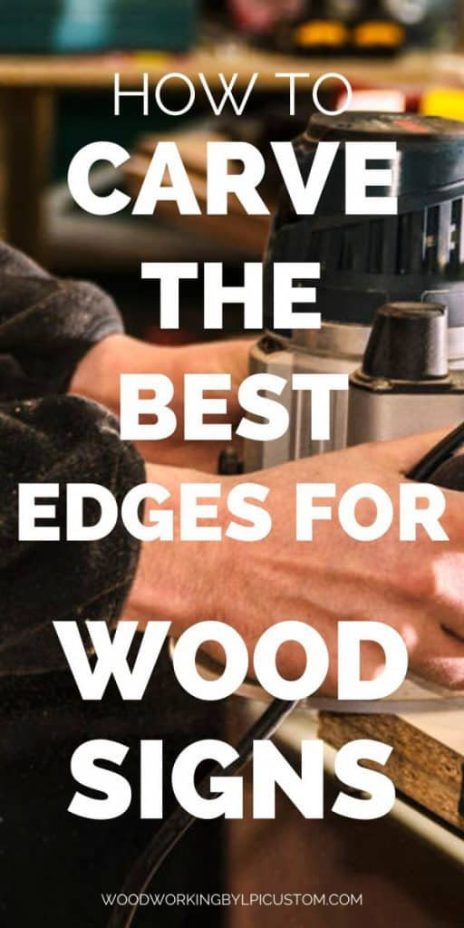 Woodworking By LPI The Best Edges For Wood Signs